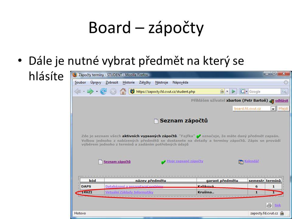 Board – zápočty Dále je nutné vybrat předmět na který se hlásíte
