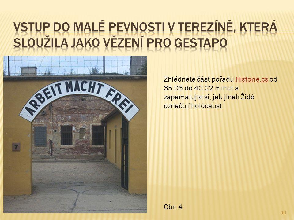 Vstup do Malé pevnosti v Terezíně, která sloužila jako vězení pro gestapo