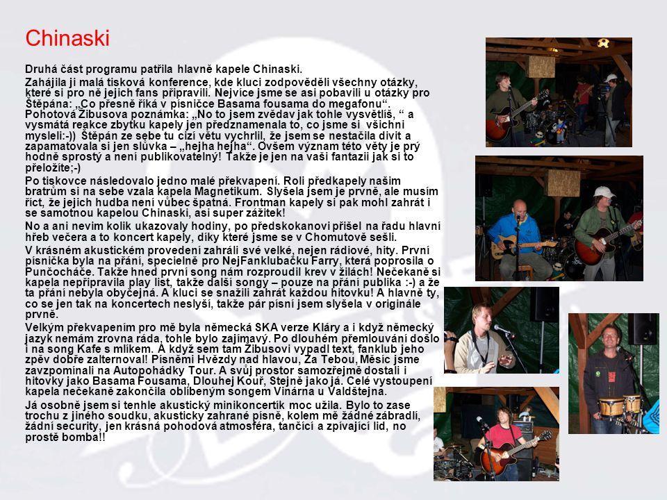 Chinaski Druhá část programu patřila hlavně kapele Chinaski.