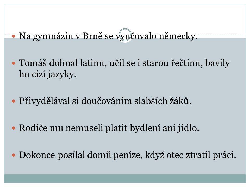 Na gymnáziu v Brně se vyučovalo německy.