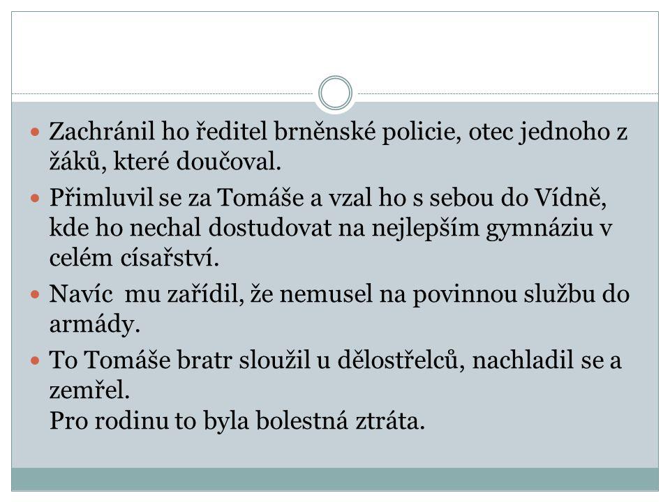 Zachránil ho ředitel brněnské policie, otec jednoho z žáků, které doučoval.
