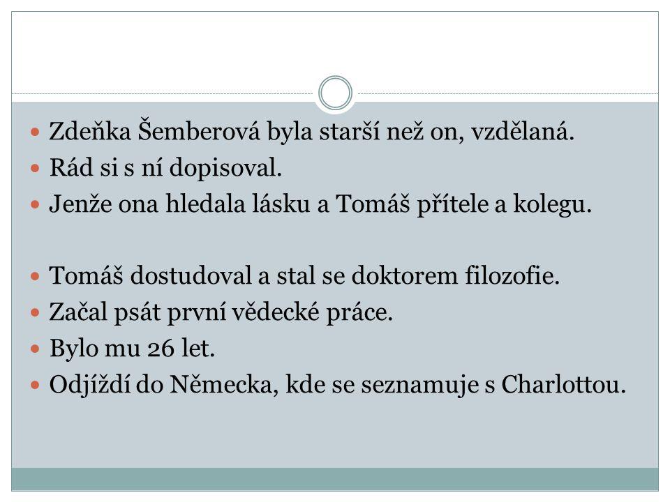 Zdeňka Šemberová byla starší než on, vzdělaná.