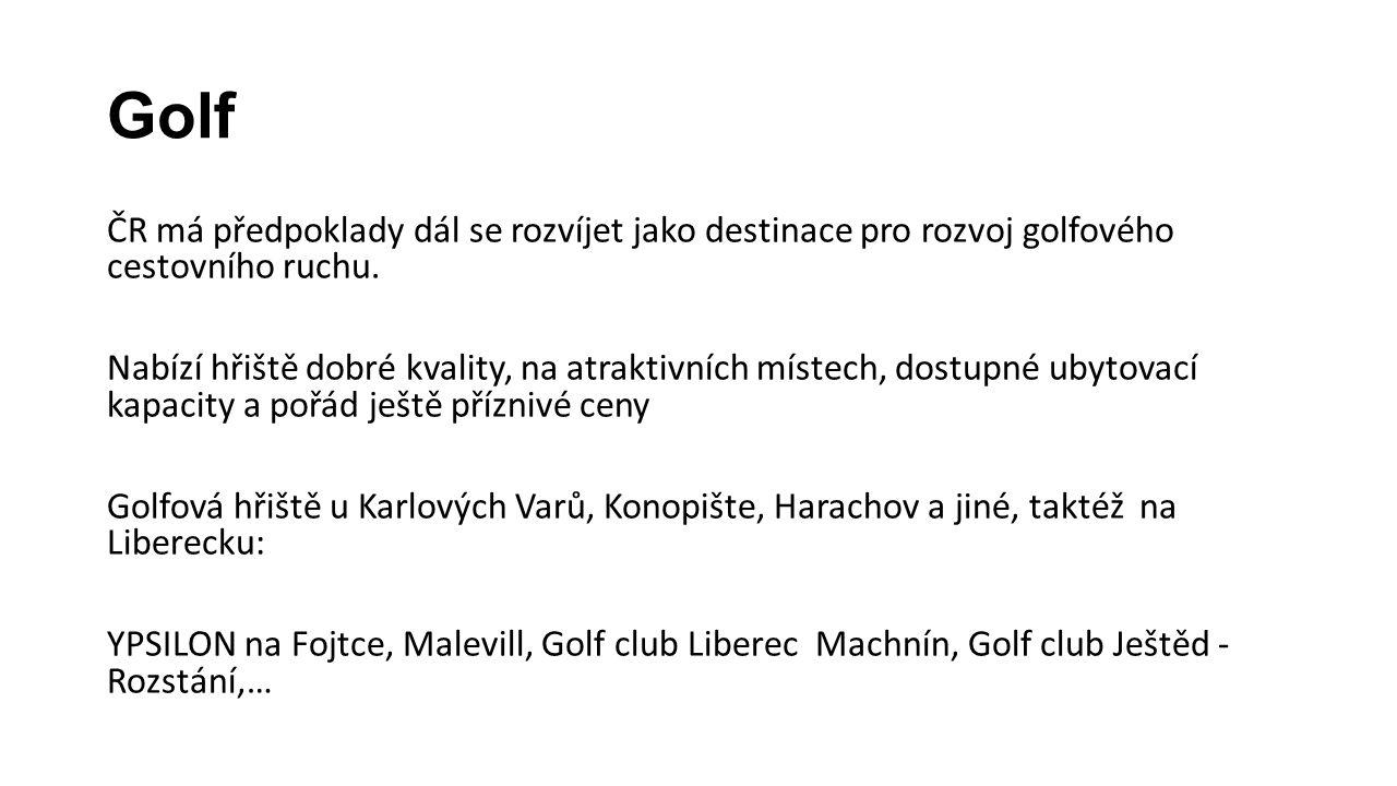 Golf ČR má předpoklady dál se rozvíjet jako destinace pro rozvoj golfového cestovního ruchu.