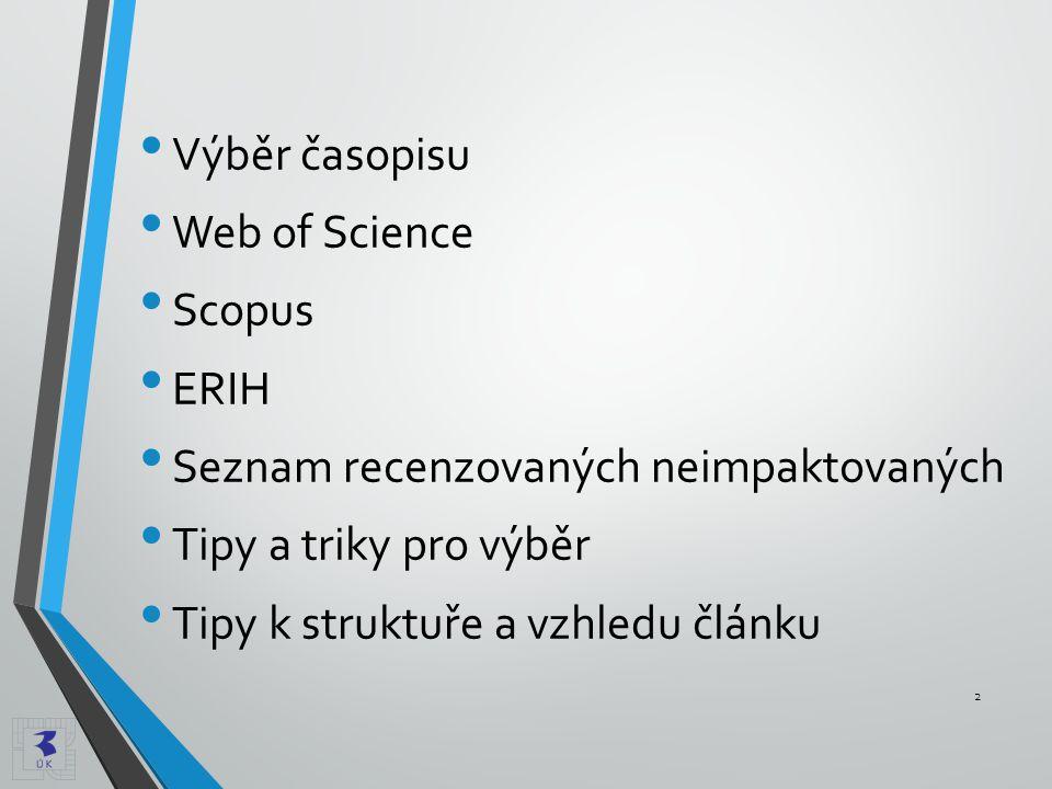 Výběr časopisu Web of Science. Scopus. ERIH. Seznam recenzovaných neimpaktovaných. Tipy a triky pro výběr.