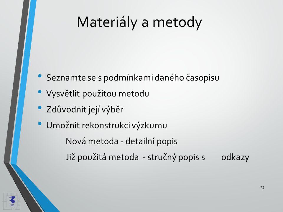 Materiály a metody Seznamte se s podmínkami daného časopisu