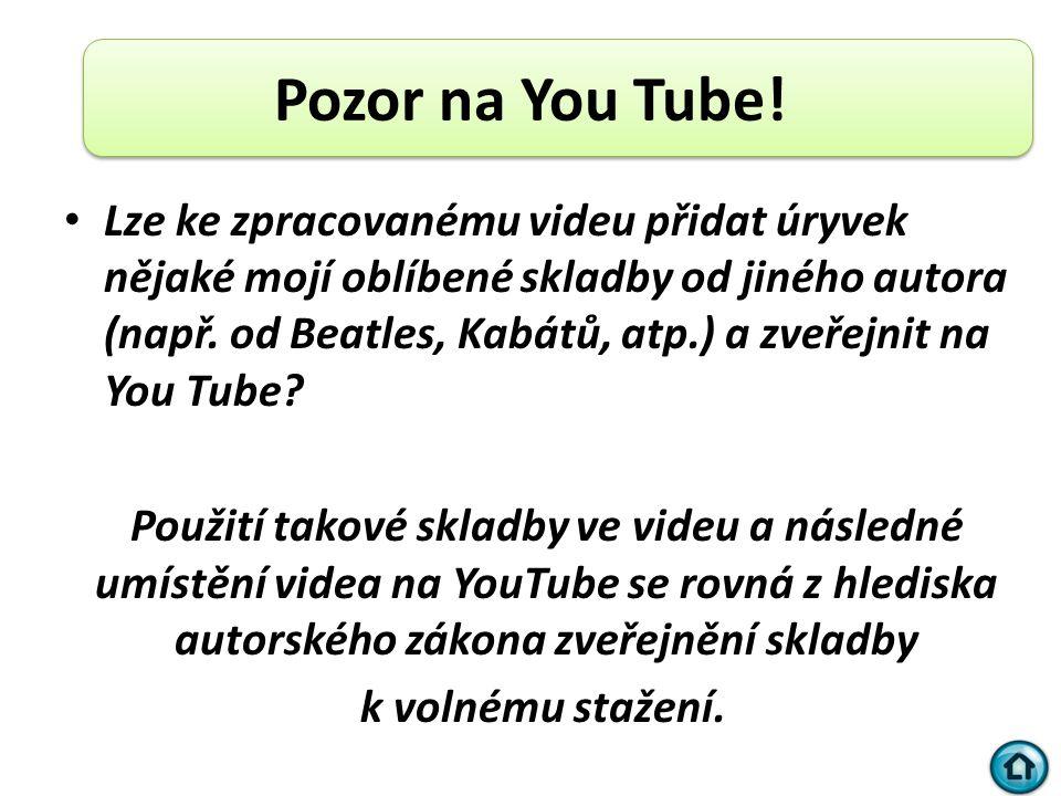 Pozor na You Tube!
