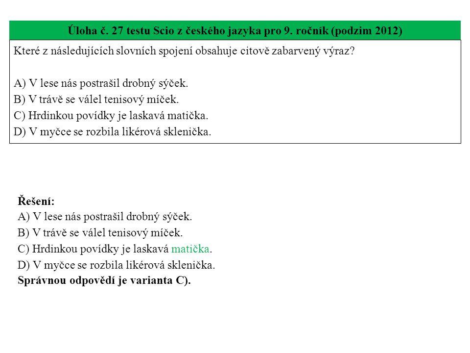 Úloha č. 27 testu Scio z českého jazyka pro 9. ročník (podzim 2012)