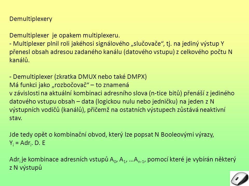 Demultiplexery Demultiplexer je opakem multiplexeru.