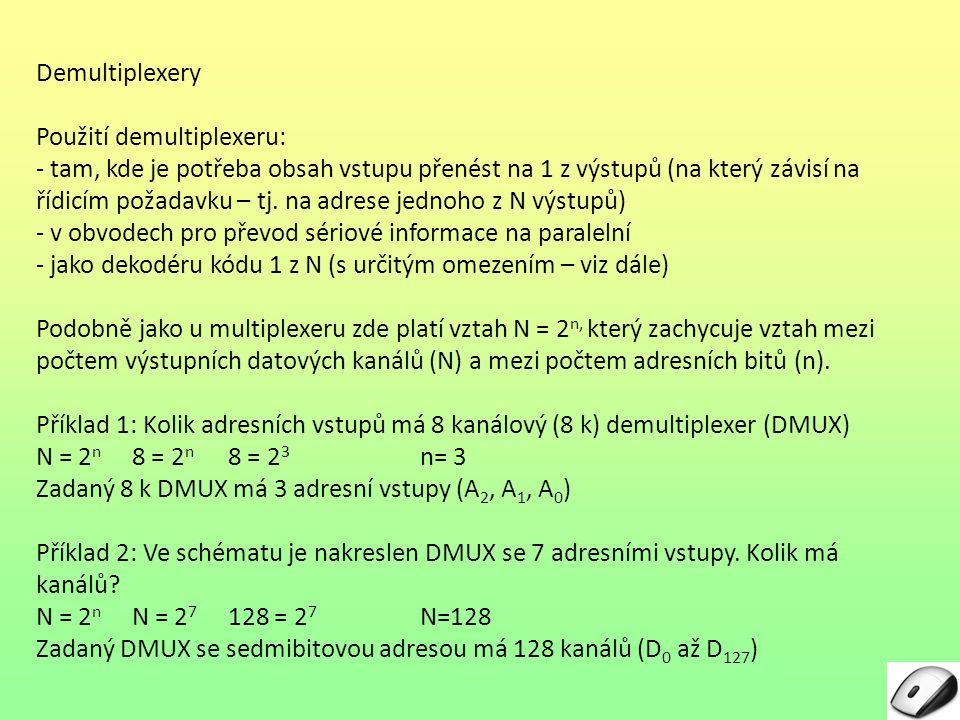 Demultiplexery Použití demultiplexeru: