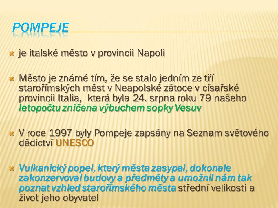 Pompeje je italské město v provincii Napoli
