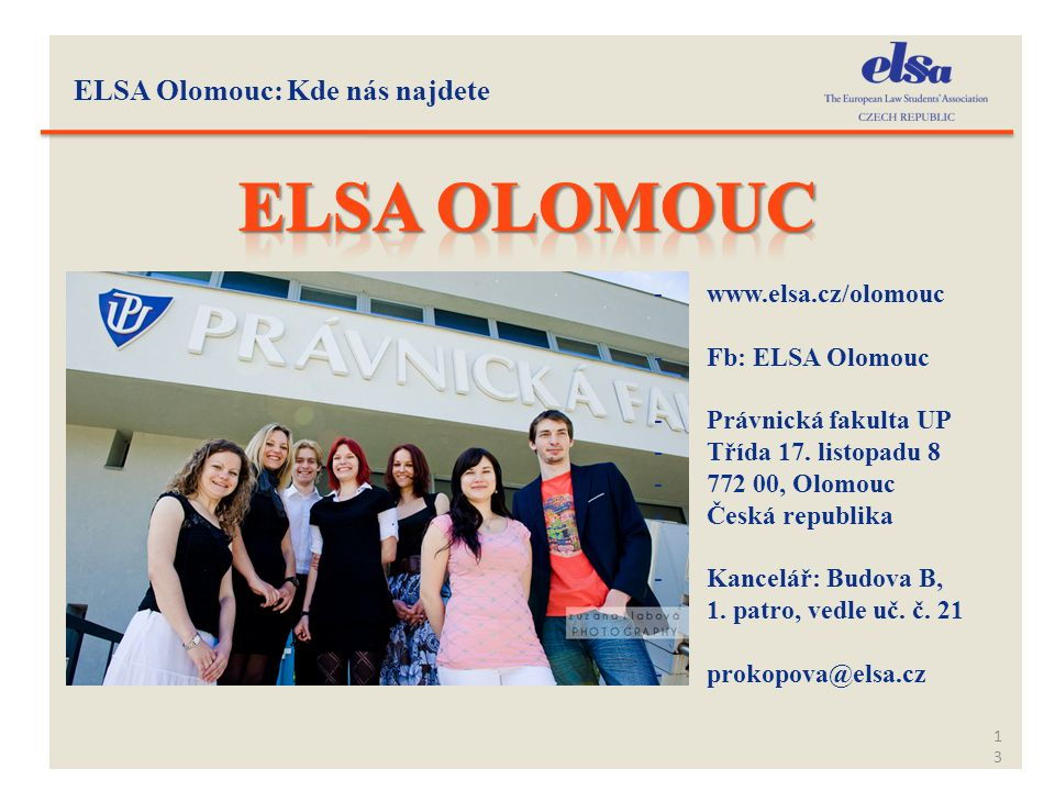 Elsa Olomouc ELSA Olomouc: Kde nás najdete www.elsa.cz/olomouc