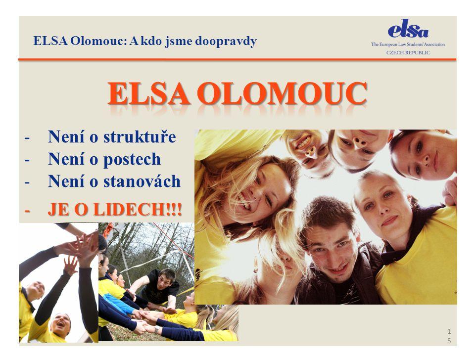 Elsa OLOMOUC Není o struktuře Není o postech Není o stanovách