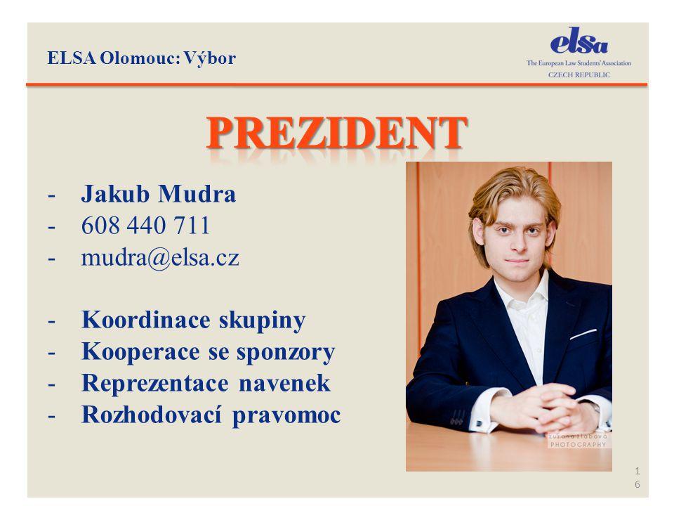 prezident Jakub Mudra 608 440 711 mudra@elsa.cz Koordinace skupiny