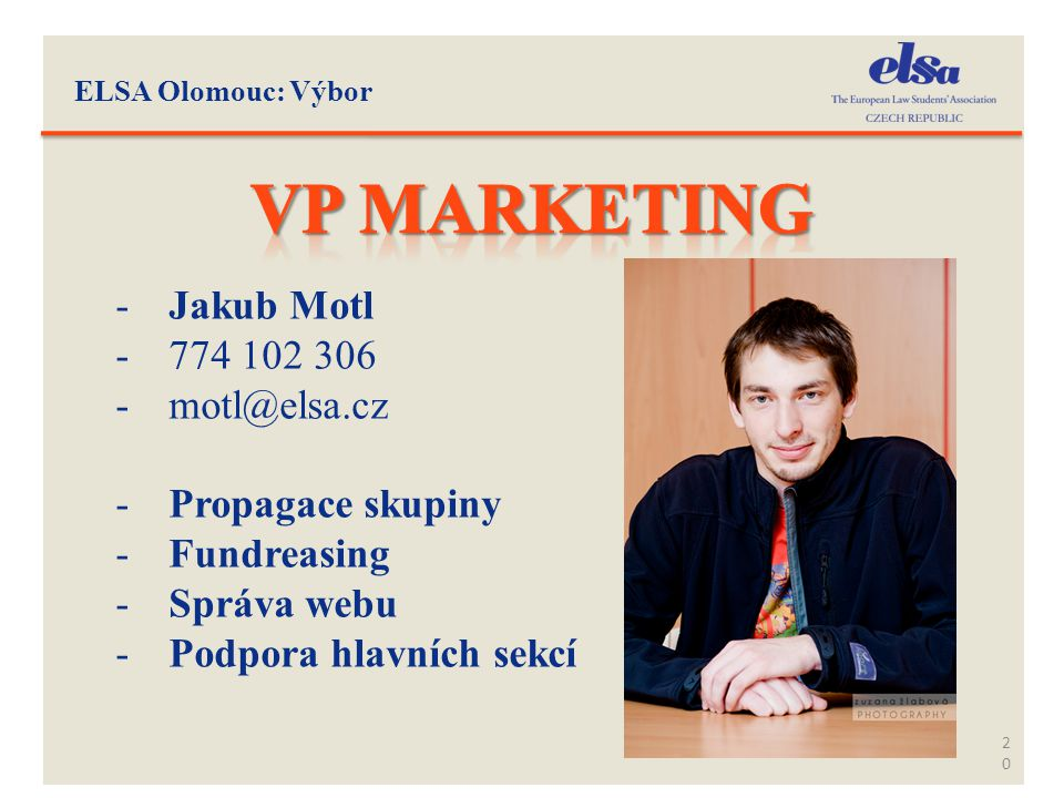 VP Marketing Jakub Motl 774 102 306 motl@elsa.cz Propagace skupiny