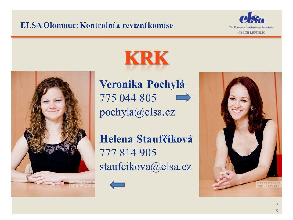 KRK Veronika Pochylá 775 044 805 pochyla@elsa.cz Helena Staufčíková