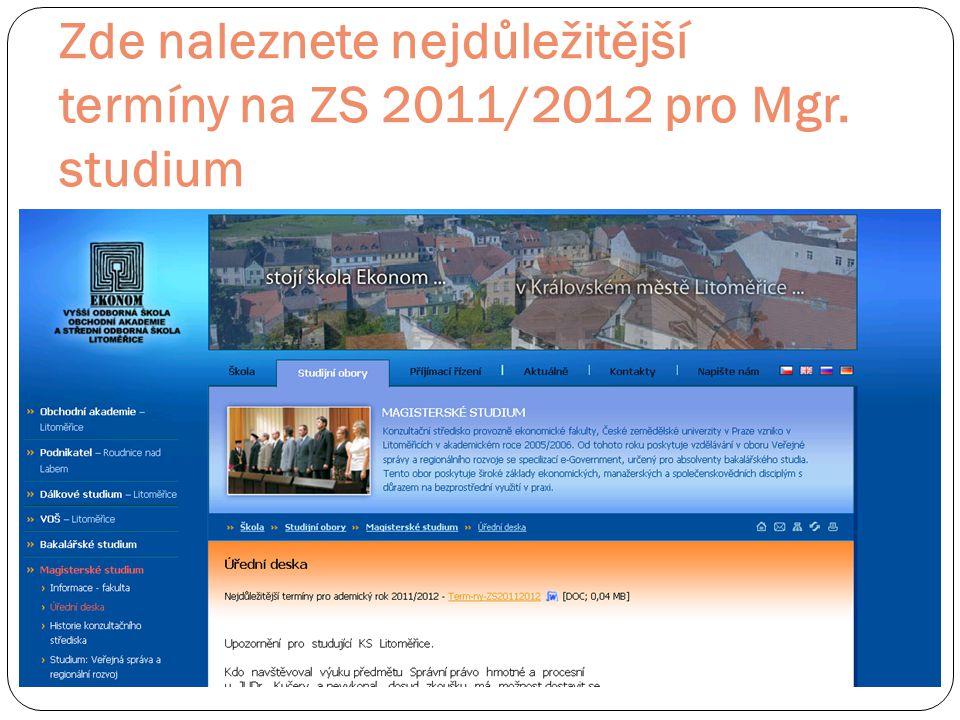 Zde naleznete nejdůležitější termíny na ZS 2011/2012 pro Mgr. studium