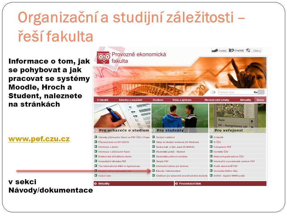 Organizační a studijní záležitosti – řeší fakulta