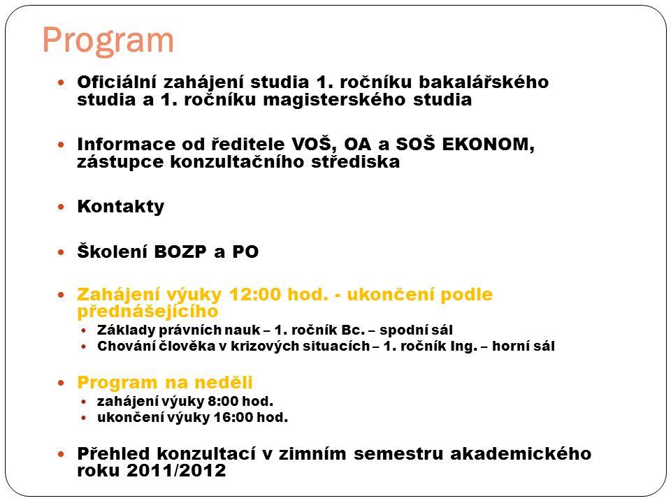 Program Oficiální zahájení studia 1. ročníku bakalářského studia a 1. ročníku magisterského studia.