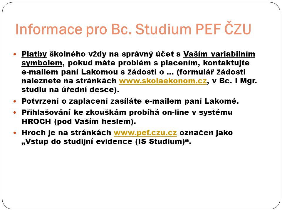 Informace pro Bc. Studium PEF ČZU