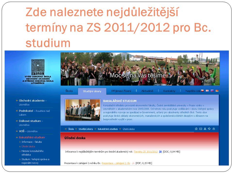 Zde naleznete nejdůležitější termíny na ZS 2011/2012 pro Bc. studium