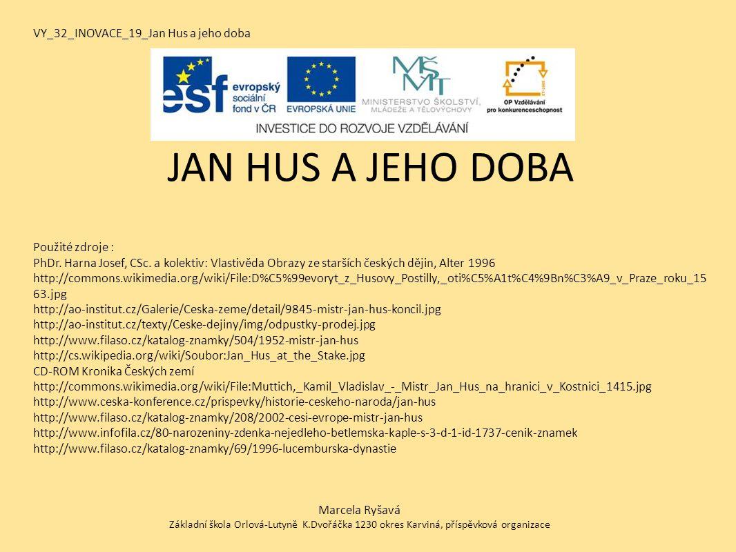 JAN HUS A JEHO DOBA VY_32_INOVACE_19_Jan Hus a jeho doba