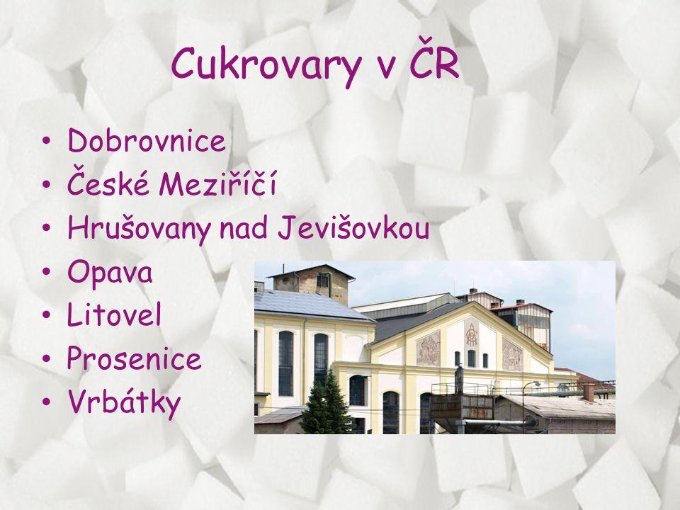 Cukrovary v ČR Dobrovnice České Meziříčí Hrušovany nad Jevišovkou
