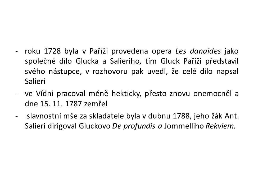 roku 1728 byla v Paříži provedena opera Les danaides jako společné dílo Glucka a Salieriho, tím Gluck Paříži představil svého nástupce, v rozhovoru pak uvedl, že celé dílo napsal Salieri