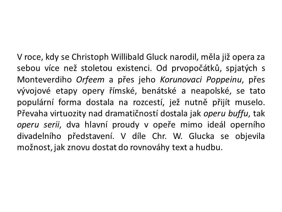 V roce, kdy se Christoph Willibald Gluck narodil, měla již opera za sebou více než stoletou existenci.
