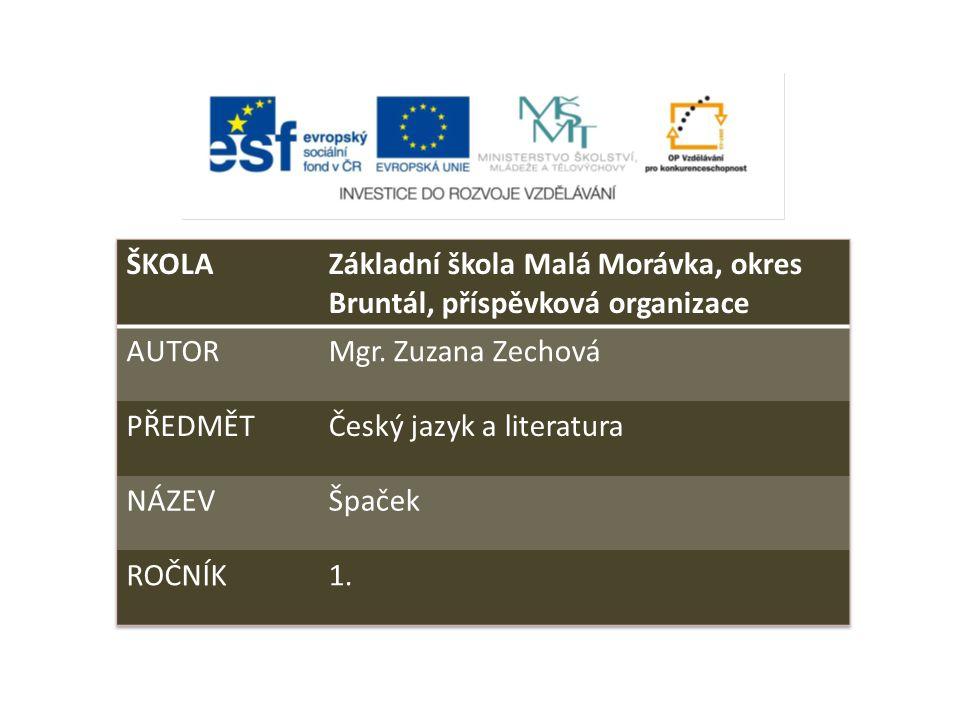 ŠKOLA Základní škola Malá Morávka, okres Bruntál, příspěvková organizace. AUTOR. Mgr. Zuzana Zechová.