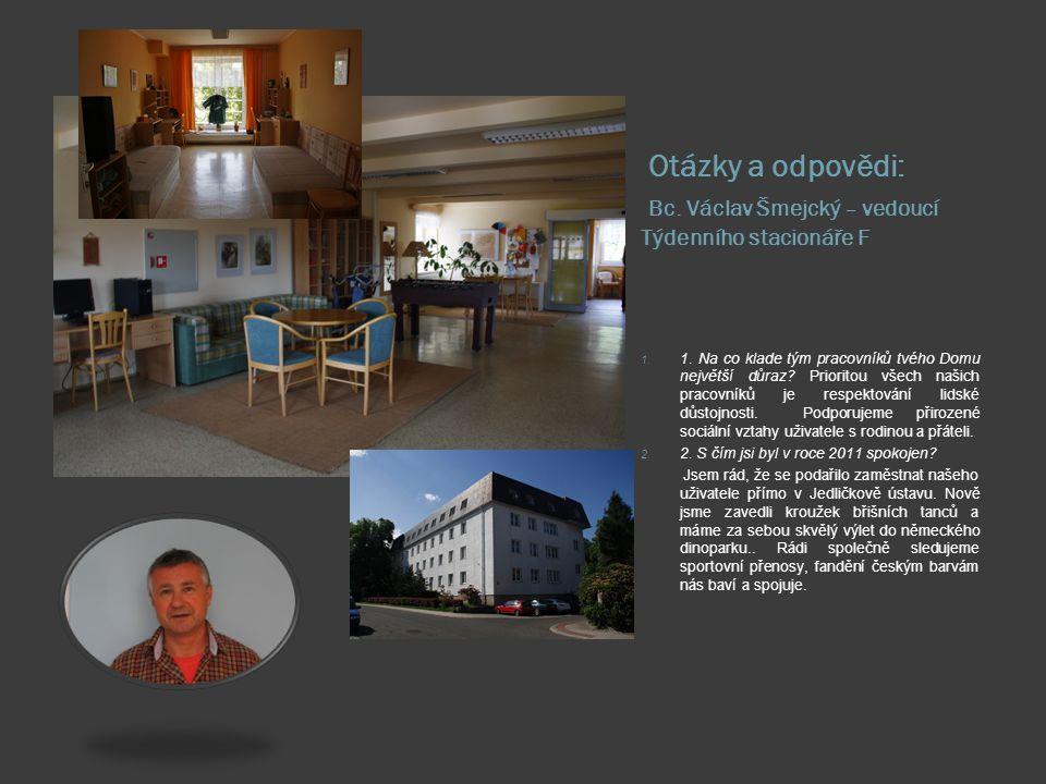 Otázky a odpovědi: Bc. Václav Šmejcký – vedoucí Týdenního stacionáře F