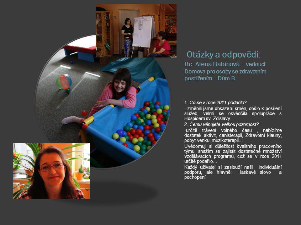 Otázky a odpovědi: Bc. Alena Babínová – vedoucí Domova pro osoby se zdravotním postižením - Dům B