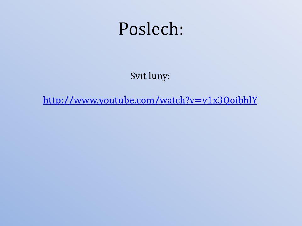 Poslech: Svit luny: http://www.youtube.com/watch v=v1x3QoibhlY