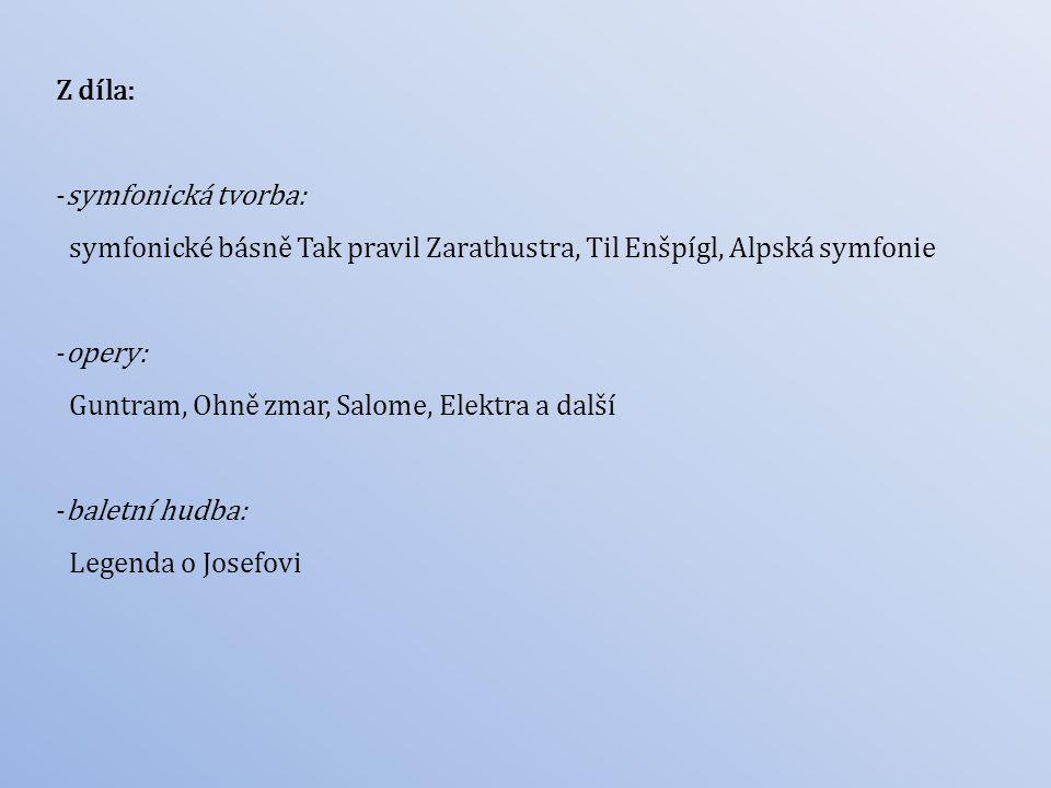 Z díla: symfonická tvorba: symfonické básně Tak pravil Zarathustra, Til Enšpígl, Alpská symfonie. opery: