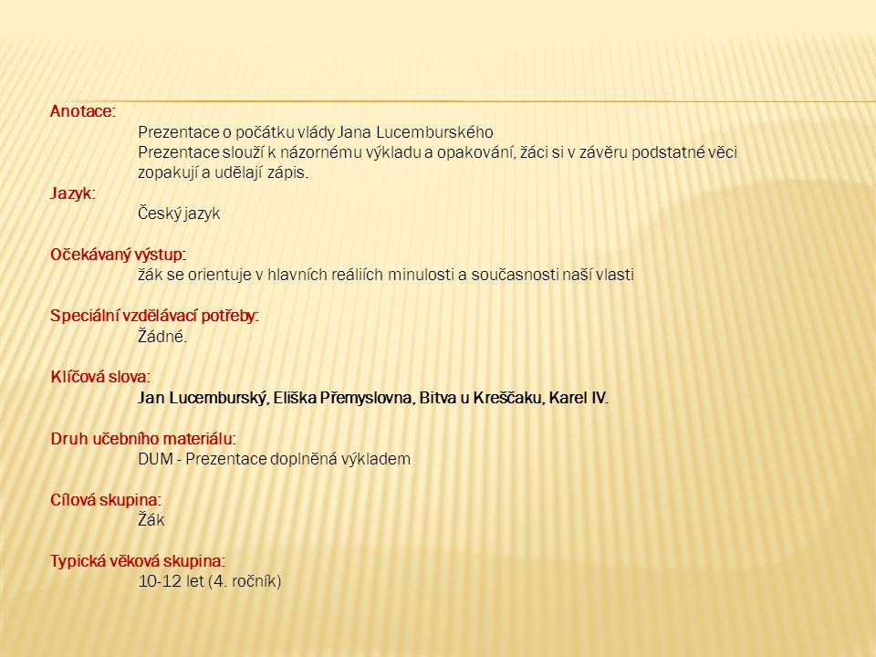 Anotace: Prezentace o počátku vlády Jana Lucemburského