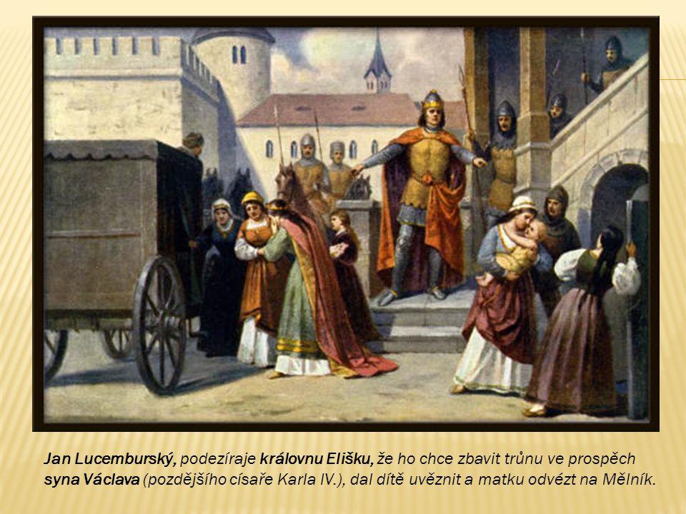 Královně Elišce ovšem nelíbil se způsob života jejího manžela