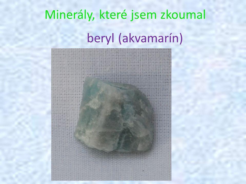 Minerály, které jsem zkoumal