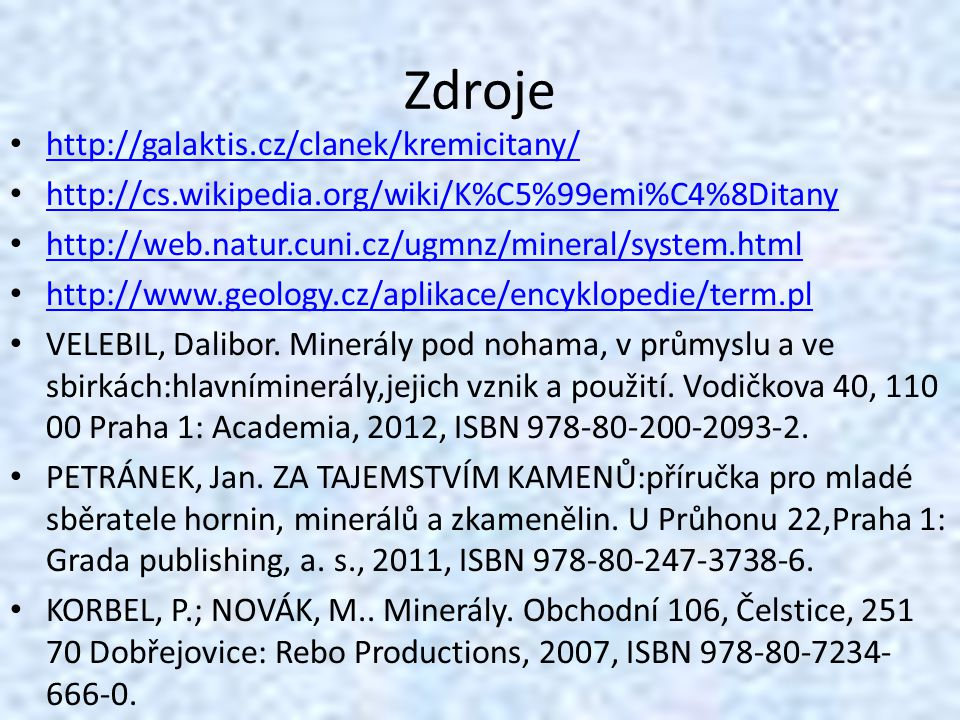 Zdroje http://galaktis.cz/clanek/kremicitany/