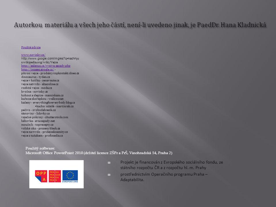 Autorkou materiálu a všech jeho částí, není-li uvedeno jinak, je PaedDr. Hana Kladnická
