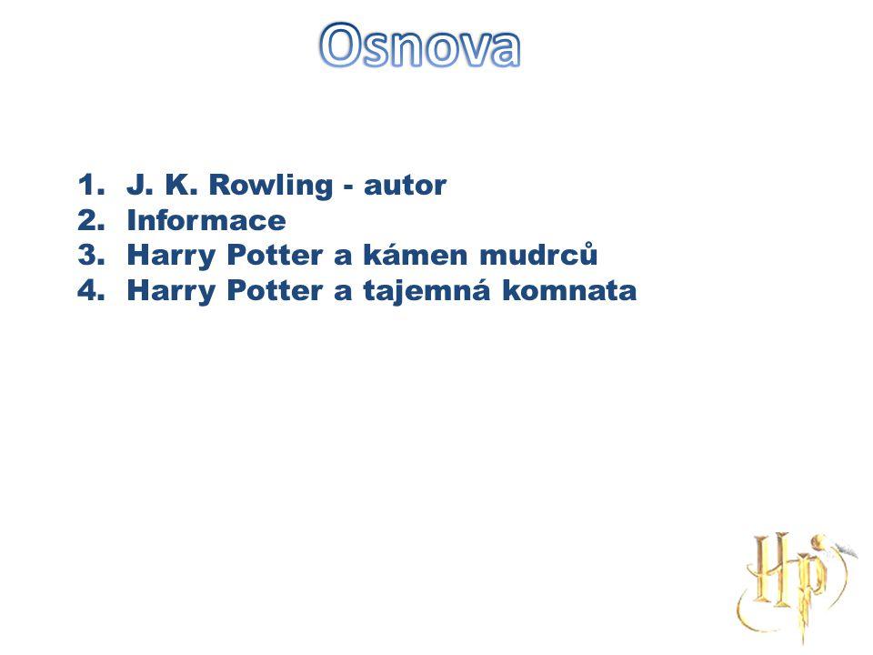 Osnova J. K. Rowling - autor Informace Harry Potter a kámen mudrců
