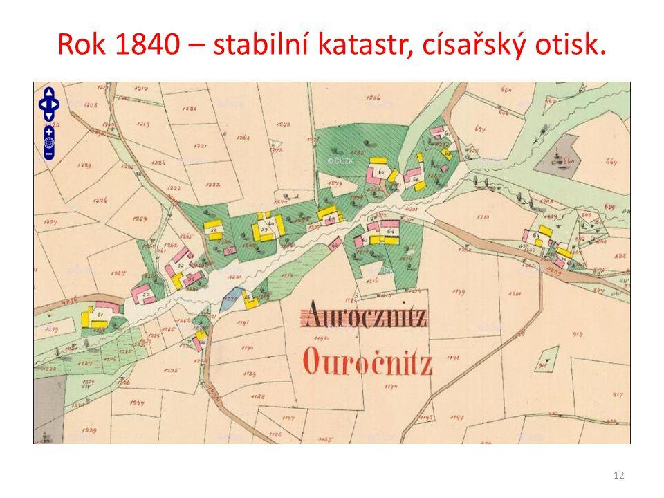 Rok 1840 – stabilní katastr, císařský otisk.
