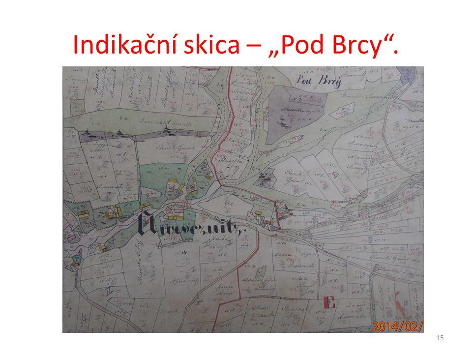 """Indikační skica – """"Pod Brcy ."""