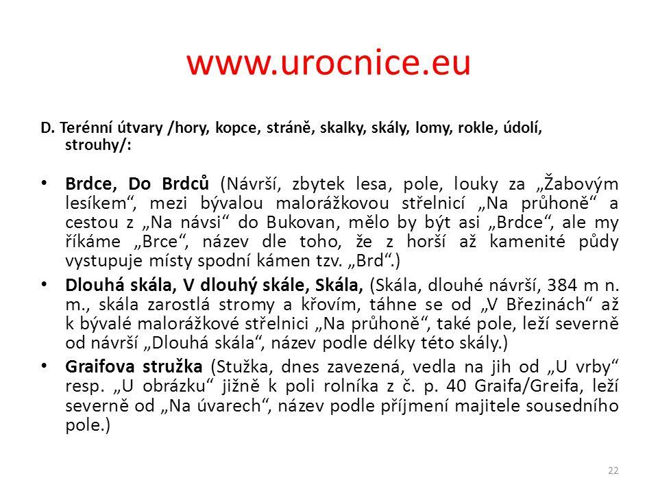 www.urocnice.eu D. Terénní útvary /hory, kopce, stráně, skalky, skály, lomy, rokle, údolí, strouhy/:
