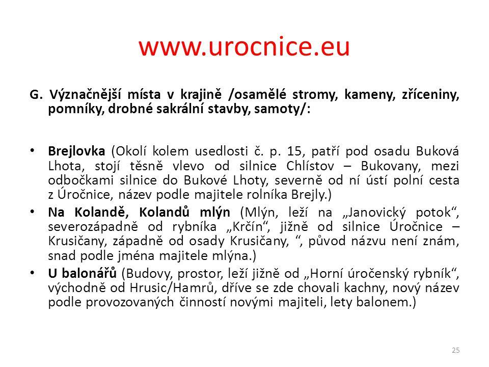 www.urocnice.eu G. Význačnější místa v krajině /osamělé stromy, kameny, zříceniny, pomníky, drobné sakrální stavby, samoty/: