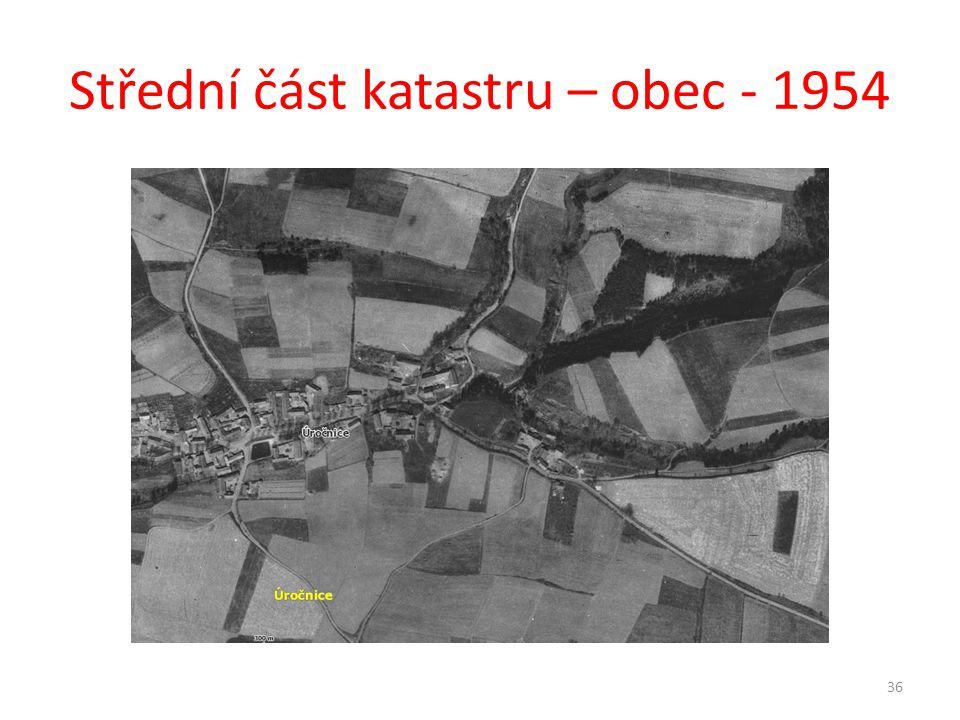 Střední část katastru – obec - 1954