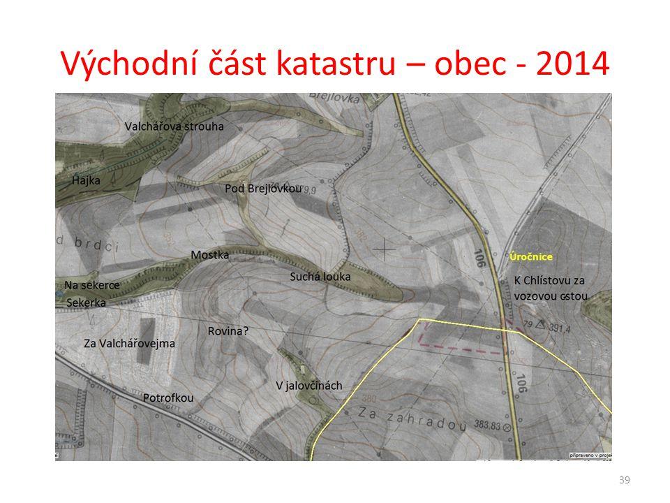 Východní část katastru – obec - 2014
