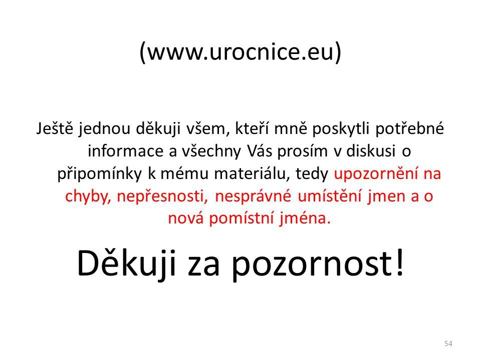 Děkuji za pozornost! (www.urocnice.eu)