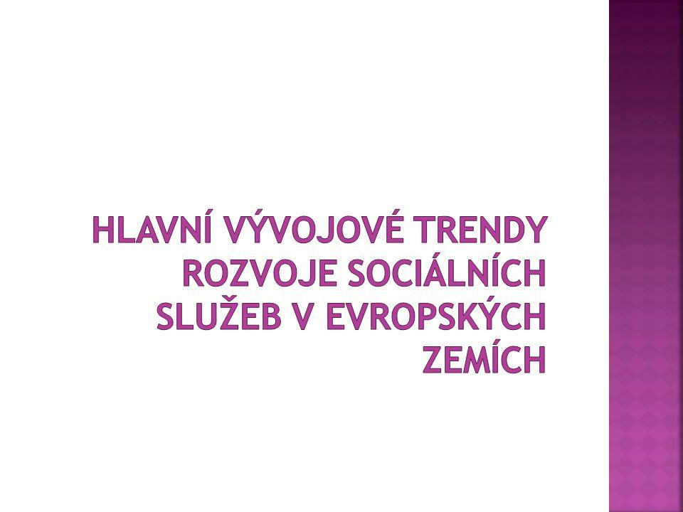 Hlavní vývojové trendy rozvoje sociálních služeb v evropských zemích