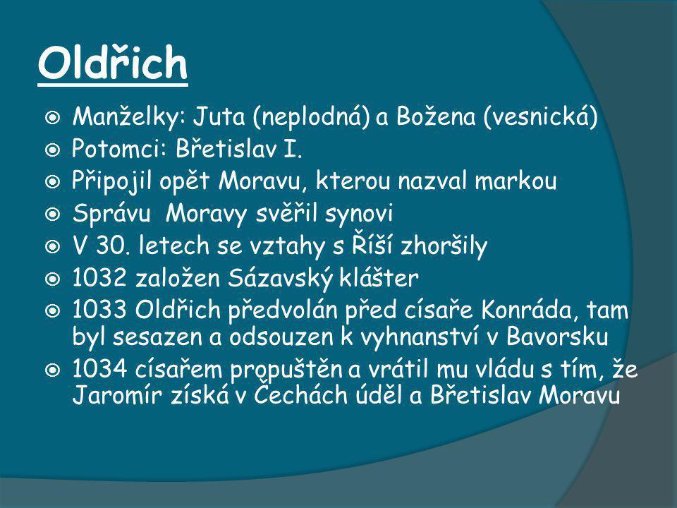Oldřich Manželky: Juta (neplodná) a Božena (vesnická)