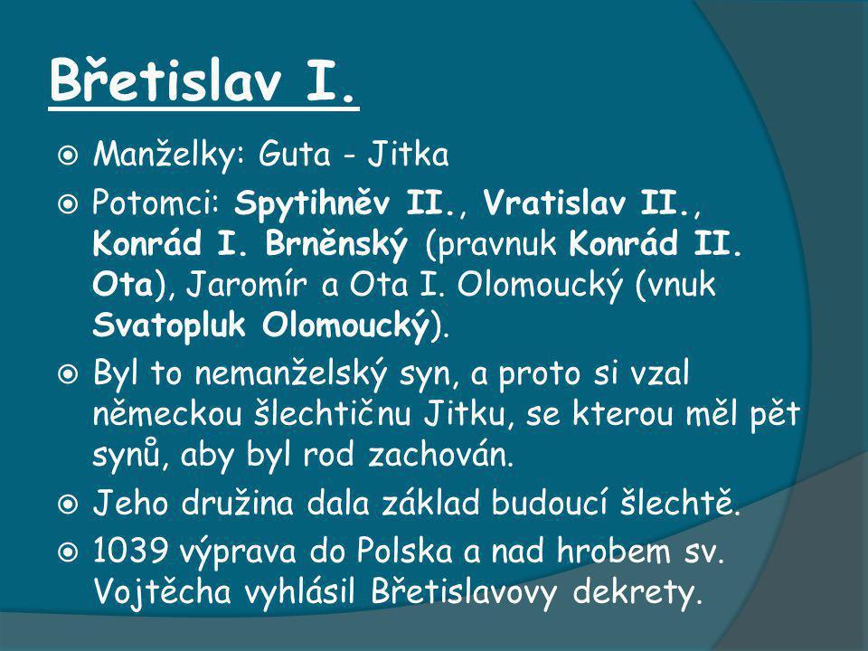 Břetislav I. Manželky: Guta - Jitka