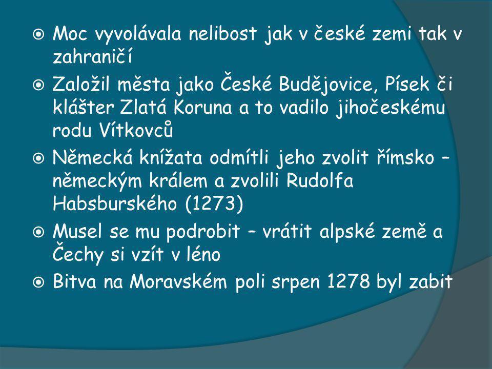 Moc vyvolávala nelibost jak v české zemi tak v zahraničí